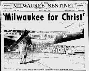"A full-page ad from 1959 shows A.C. Valdez and his chartered airliner ready to kick off operation ""Milwaukee for Christ."" – Milwaukee Sentinel"