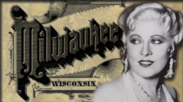 Film actress Mae West believed in leaving little to the imagination, but something happened to her in Milwaukee that she very much wanted to remain a secret.